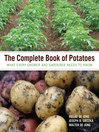 The Complete Book of Potatoes (eBook): What Every Grower and Gardener Needs to Know
